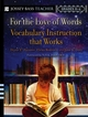 For the Love of Words: Vocabulary Instruction that Works, Grades K-6 (0787977845) cover image