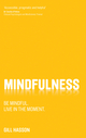 Mindfulness: Be mindful. Live in the moment. (0857084445) cover image