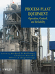 Process Plant Equipment: Operation, Control, and Reliability (1118022645) cover image