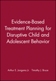 Evidence-Based Treatment Planning for Disruptive Child and Adolescent Behavior, DVD and Workbook Set (1118028945) cover image