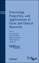 Processing, Properties, and Applications of Glass and Optical Materials: Ceramic Transactions, Volume 231 (1118273745) cover image