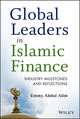 Global Leaders in Islamic Finance: Industry Milestones and Reflections (1118465245) cover image