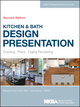 Kitchen & Bath Design Presentation: Drawing, Plans, Digital Rendering, 2nd Edition (1118568745) cover image