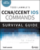 Todd Lammle's CCNA/CCENT IOS Commands Survival Guide: Exams 100-101, 200-101, and 200-120 (1118820045) cover image