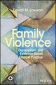 Family Violence: Explanations and Evidence-Based Clinical Practice (1119026245) cover image