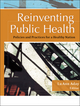 Reinventing Public Health: Policies and Practices for a Healthy Nation (1119061245) cover image