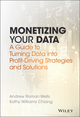 Monetizing Your Data: A Guide to Turning Data into Profit-Driving Strategies and Solutions (1119356245) cover image