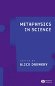 Metaphysics in Science (1405145145) cover image