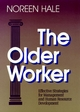The Older Worker: Effective Strategies for Management and Human Resource Development (1555422845) cover image