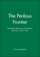 The Perilous Frontier: Nomadic Empires and China, 221 BC to AD 1757 (1557863245) cover image