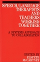 Speech / Language Therapists and Teachers Working Together: A Systems Approach to Collaboration (1861561245) cover image
