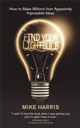 Find Your Lightbulb: How to make millions from apparently impossible ideas (1906465045) cover image