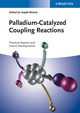 Palladium-Catalyzed Coupling Reactions: Practical Aspects and Future Developments (3527332545) cover image