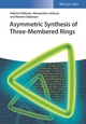 Asymmetric Synthesis of Three-Membered Rings (3527341145) cover image