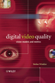 Digital Video Quality: Vision Models and Metrics (0470024046) cover image