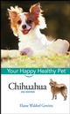 Chihuahua: Your Happy Healthy Pet, 2nd Edition (0470037946) cover image