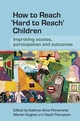How to Reach 'Hard to Reach' Children: Improving Access, Participation and Outcomes (0470058846) cover image