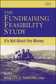 The Fundraising Feasibility Study: It's Not About the Money (AFP Fund Development Series) (0470120746) cover image
