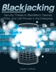 Blackjacking: Security Threats to BlackBerry Devices, PDAs, and Cell Phones in the Enterprise (0470127546) cover image