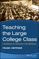 Teaching the Large College Class: A Guidebook for Instructors with Multitudes (0470180846) cover image