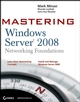 Mastering Windows Server 2008 Networking Foundations (0470249846) cover image
