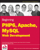 Beginning PHP 6, Apache, MySQL 6 Web Development (0470391146) cover image