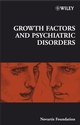 Growth Factors and Psychiatric Disorders (0470516046) cover image