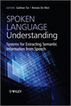 Spoken Language Understanding: Systems for Extracting Semantic Information from Speech (0470688246) cover image