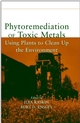 Phytoremediation of Toxic Metals: Using Plants to Clean Up the Environment (0471192546) cover image