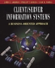 Client/Server Information Systems: A Business-Oriented Approach (0471296546) cover image