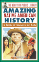 The New York Public Library Amazing Native American History: A Book of Answers for Kids (0471332046) cover image