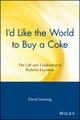 I'd Like the World to Buy a Coke: The Life and Leadership of Roberto Goizueta (0471345946) cover image