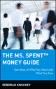 The Ms. Spent Money Guide: Get More of What You Want with What You Earn (0471396346) cover image