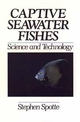 Captive Seawater Fishes: Science and Technology (0471545546) cover image