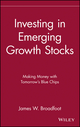 Investing in Emerging Growth Stocks: Making Money with Tomorrow's Blue Chips (0471618446) cover image