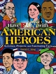 Have Fun with American Heroes: Activities, Projects and Fascinating Facts (0471679046) cover image