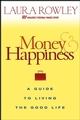 Money and Happiness: A Guide to Living the Good Life  (0471714046) cover image