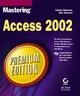 Mastering�Access 2002, Premium Edition (0782153046) cover image
