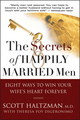 The Secrets of Happily Married Men: Eight Ways to Win Your Wife's Heart Forever (0787994146) cover image