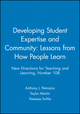 Developing Student Expertise and Community: Lessons from How People Learn: New Directions for Teaching and Learning, Number 108