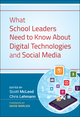 What School Leaders Need to Know About Digital Technologies and Social Media (1118022246) cover image
