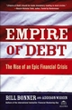 Empire of Debt: The Rise of an Epic Financial Crisis (1118040546) cover image