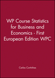 WP Course Statistics for Business and Economics - First European Edition WPC (1118389646) cover image