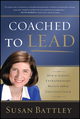 Coached to Lead: How to Achieve Extraordinary Results with an Executive Coach (1118431146) cover image