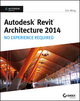 Autodesk Revit Architecture 2014: No Experience Required Autodesk Official Press  (1118542746) cover image