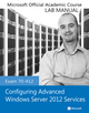 Exam 70-412 Configuring Advanced Windows Server 2012 Services Lab Manual (1118550846) cover image