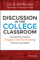 Discussion in the College Classroom: Getting Your Students Engaged and Participating in Person and Online (1118571746) cover image