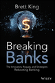 Breaking Banks: The Innovators, Rogues, and Strategists Rebooting Banking (1118900146) cover image