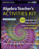 Algebra Teacher's Activities Kit: 150 Activities that Support Algebra in the Common Core Math Standards, Grades 6-12, 2nd Edition (1119045746) cover image
