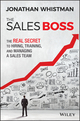 The Sales Boss: The Real Secret to Hiring, Training and Managing a Sales Team (1119286646) cover image
